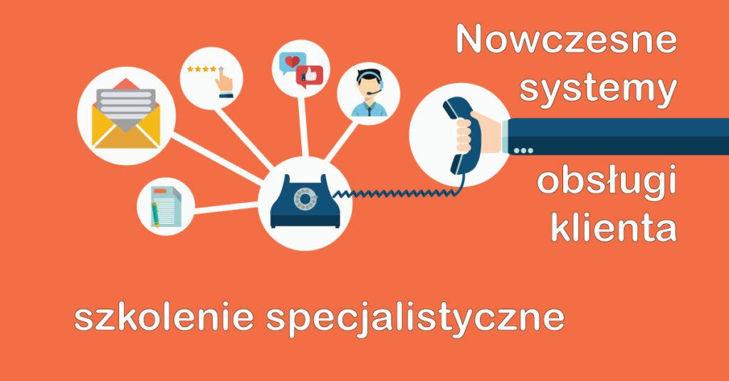 Nowoczesne systemy obsługi klienta - szkolenie specjalistyczne