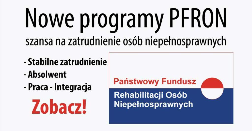 Nowe programy PFRON – szansa na zatrudnienie osób niepełnosprawnych